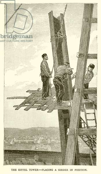 The Eiffel Tower--Placing a Girder in Position (engraving)