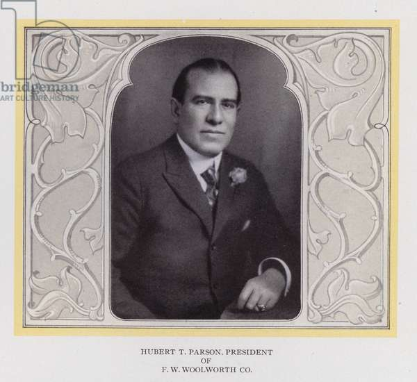 Hubert T Parson, President of F W Woolworth Co (b/w photo)