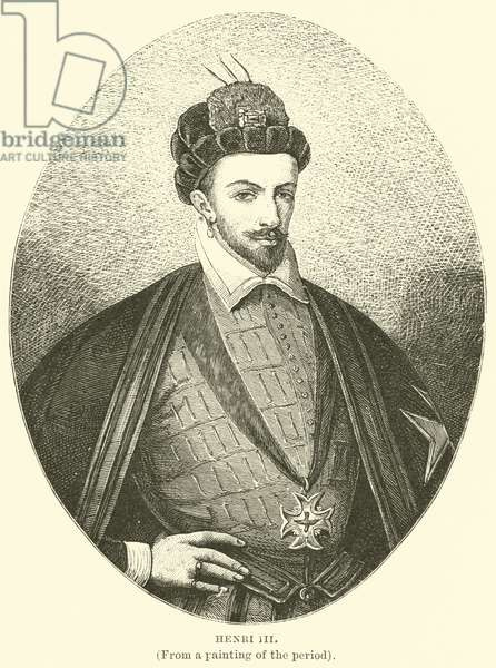 Henri III, (From a painting of the period) (engraving)