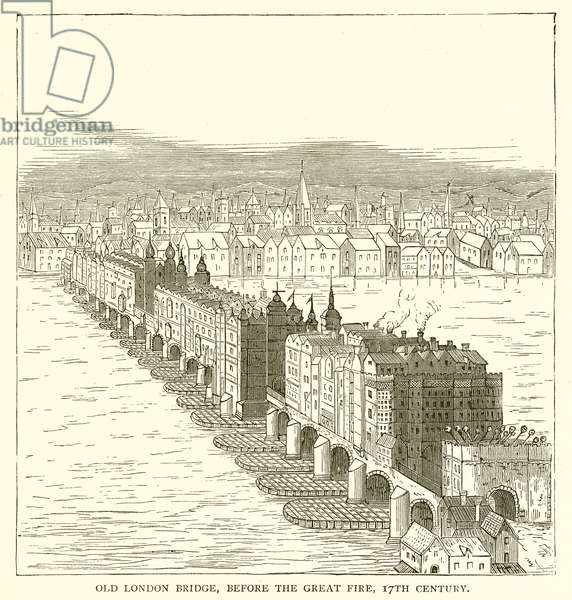 Old London Bridge, before the Great Fire, 17th Century (engraving)