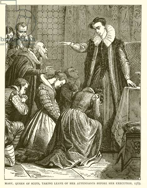 Mary, Queen of Scots, taking Leave of her Attendants before her Execution, 1587 (engraving)