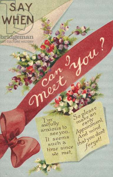 Say when can I meet you, greetings card (chromolitho)