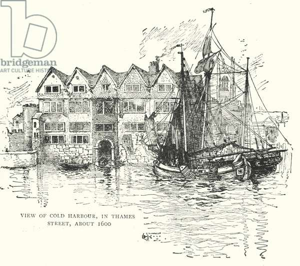 View of Cold Harbour, in Thames Street, about 1600 (engraving)