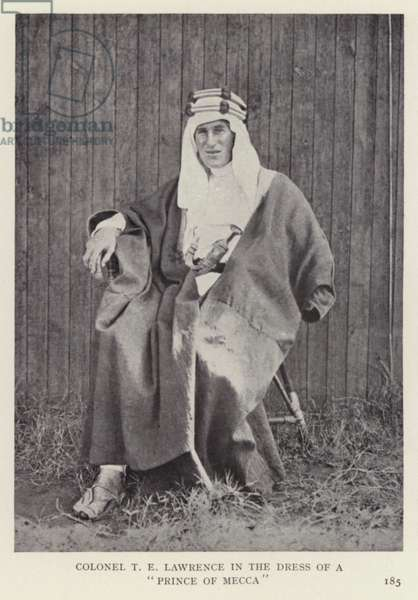 """Colonel T E Lawrence in the dress of a """"Prince of Mecca"""" (b/w photo)"""