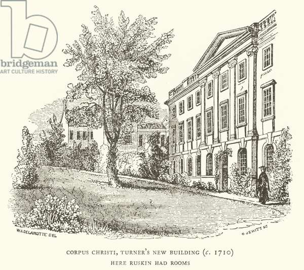 Corpus Christi, Turner's New Building (c 1710) where John Ruskin had rooms (engraving)