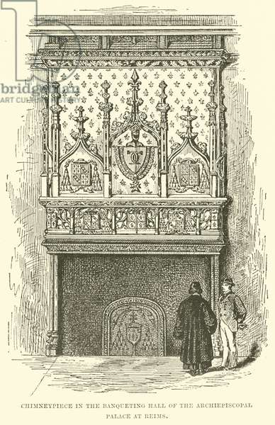 Chimneypiece in the Banqueting Hall of the Archiepiscopal Palace at Reims (engraving)