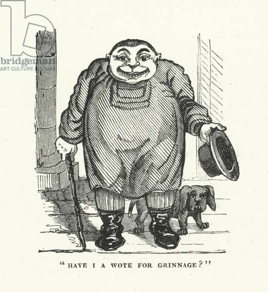 """""""Have I a wote for grinnage?"""" (engraving)"""