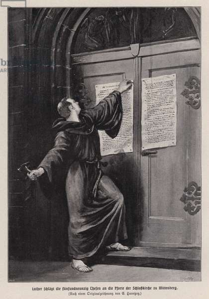 Martin Luther nailing his 95 Theses to the door of All Saints' Church, Wittenberg, Germany, 1517 (engraving)
