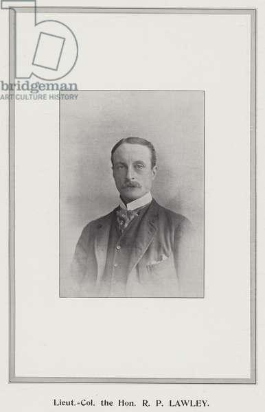 Lieutenant Colonel the Honourable R P Lawley (b/w photo)