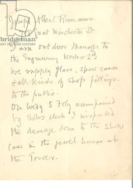 Page 1 of the testimony of J.A. Rinumens of 7-8 Great Winchester Street, assessing the damage done to the jewel case in the Tower of London by Mrs Leonora Cohen, Leeds Suffragette, on 1st February 1913 (pencil on paper)