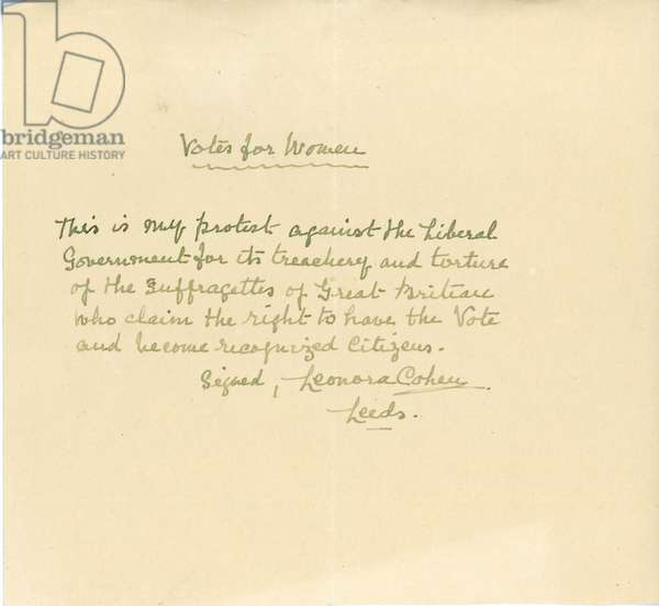 """Note hand-written and signed Leonora Cohen, Leeds, """"This is my protest against the Liberal Government"""", 1913 (pen & ink on paper)"""