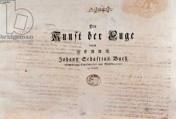 """Title page of musical score of """""""" die Kunst der Fuge"""""""" (The Art of the Fugue) incomplete work by Johann Sebastian Bach (1685-1750). 1752. Title page of sheet music for """""""" L'Art de la fugue BWV 1080"""""""", unfinished work by Jean Sebastien Bach (1685-1750). Bologna, civico museo musicale."""