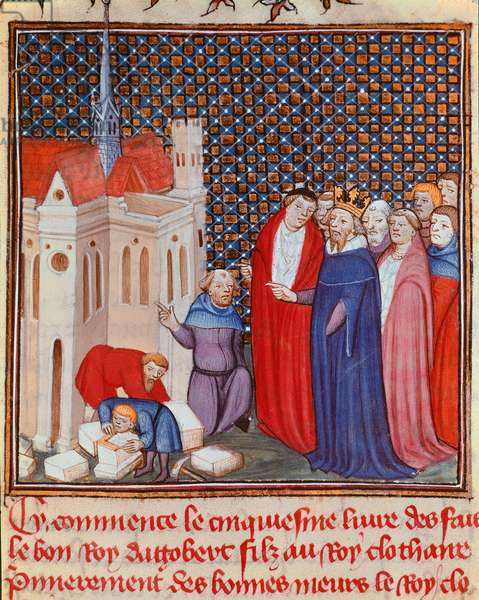 """The Franc King Dagobert I (603/608-639) of the Merovingian dynasty overseeing the construction of a Miniature building from """""""" Les grandes Chronicles de France"""" or """""""" Les Chronicles de Saint Denis"""""""" 14th century Chantilly, Musee Conde"""