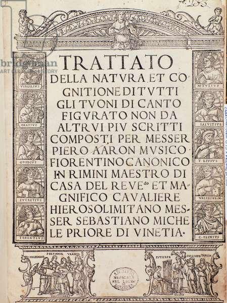 Frontispiece or title page of Trattato della natura e Cognizione di tutti gli duoni di canto figurato by Pietro Aron, 1525