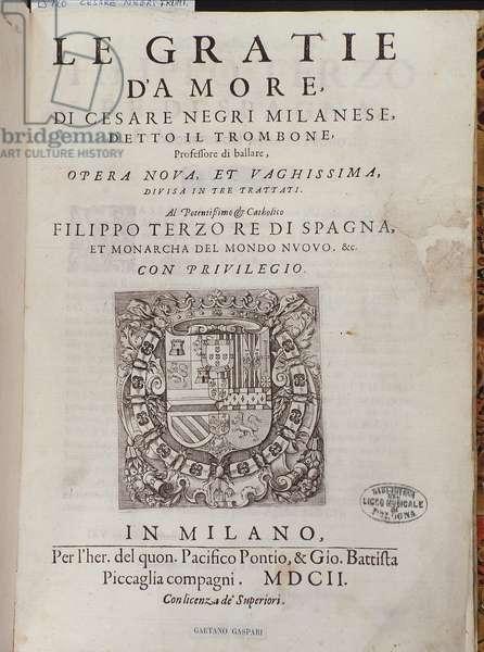 "Frontispiece of ""Le Gratie d'Amore"" (Le Grazie d'Amore) by italian dancer Cesare Negri called Il Trombone (1536-1604), treaty on dance"