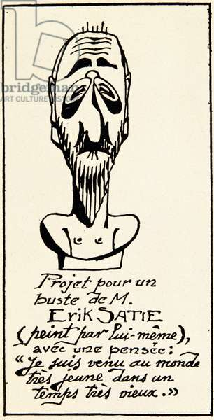 """Bust project of composer Erik Satie (1866-1925) by himself: I came to the world very young in a very old time"""" (Bust project of the composer Erik Satie by himself.) Private Collection"""