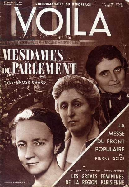 "Ladies of the French Parliament: Irene Joliot-Curie, Cecile Brunsvig and Suzanne Lacorre elected to the National Assembly - Cover of """" Voila"""" of 13/06/1936"