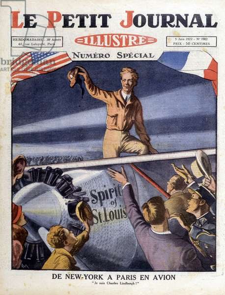 """Charles Lindbergh, the crossing of the Atlantic by plane: """"From New York to Paris by plane"""""""". In """""""" le petit journal illustré"""""""", special issue, June 5, 1927."""