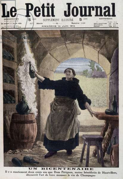"""A bicentennial: it has been exactly 200 years since Dom Pérignon, Benedictine monk of Hautvillers, discovered the art of foaming Champagne wine - in """""""" Le Petite Journal"""""""" of 14/06/1914"""