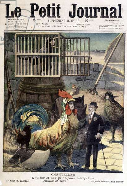Edmond Rostand author the play Chantecler. In Le petit journal, 30/01/1910.
