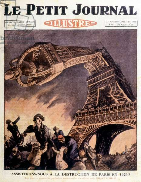"Will we witness the destruction of Paris in 1926? (Paris in destruction with the Eiffel Tower destroyed) (article by Fhakya-Khan fakir). Cover """" The Petity Journal"""" of 22/11/1925"