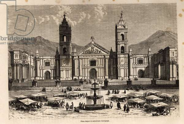 """Plaza Mayor and the Cathedrale of Arequipa (Peru), drawing by Paul Marcoy, to illustrate his journey from the Atlantic Ocean to the Pacific Ocean, through South America, from 1848 to 1860. Engraving in """""""" Le tour du monde"""""""", edited by Edouard Charton, 1862. Selva's collection."""