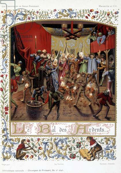 Le bal des Ardents in the chronicles of Jean Froissart, hachette, Paris, France. College simile. In 1393, during this masked ball, several young lords, disguised as savages, were accidentally burned alive. King Charles VI attended the ceremony.