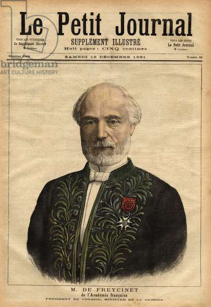 """Portrait of Charles de Freycinet (1828-1923), engineer, member of the academie des sciences (1882) and of the academie francaise (1890), politician, repeatedly president of the council (1879-1880, 1882, 1885-86 and 1889-92) and minister of government (in particular, the first civilian in charge of the ministry of war in 1889). Engraving in """""""" Le petit journal"""""""" 12/12/1891. Selva's collection."""
