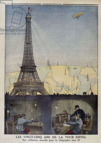 """Anniversary of the Eiffel Tower: Conversion of the monument of Gustave Eiffel for the 25th anniversary of its creation. Its current use for wireless telegraphy (telegraphic station) - in """""""" Le Petite Journal"""""""" of 12/04/1914"""