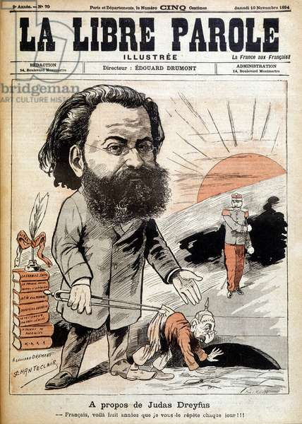 """About Judas Dreyfus: French, for eight years I have told you every day (cartoon by Drumont holding Dreyfus by the pants) - cover of """""""" La Libre Parole"""""""" of 10/11/1894"""