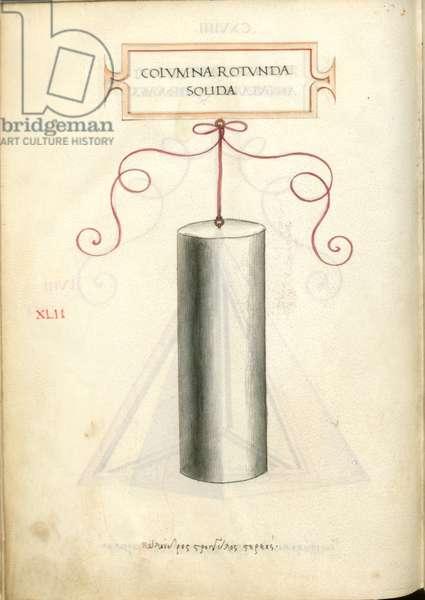 De Divina Proportione, Figure XLII: Solid round column, cylinder, Colvmna rotvnda solida