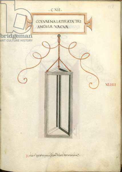 De Divina Proportione, Figure XLIIII, sheet 112 recto: Empty triangular polygonal column, Colvmna laterata triangvla vacua