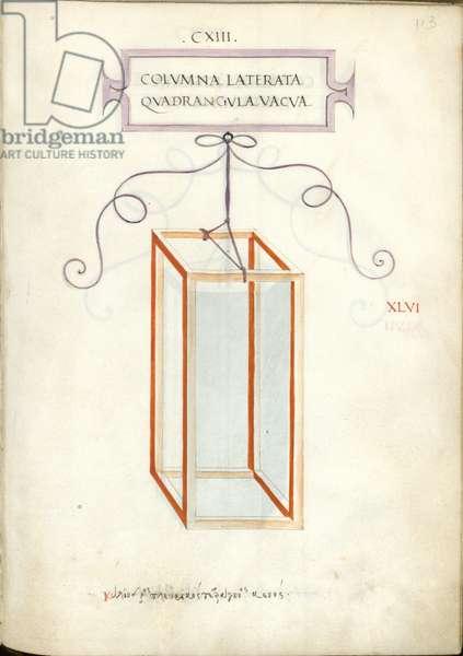 De Divina Proportione, Figure XLVI, sheet 113 recto: Empty quadrangular polygonal column, parallelepiped, Colvmna laterata quadrangvla vacva
