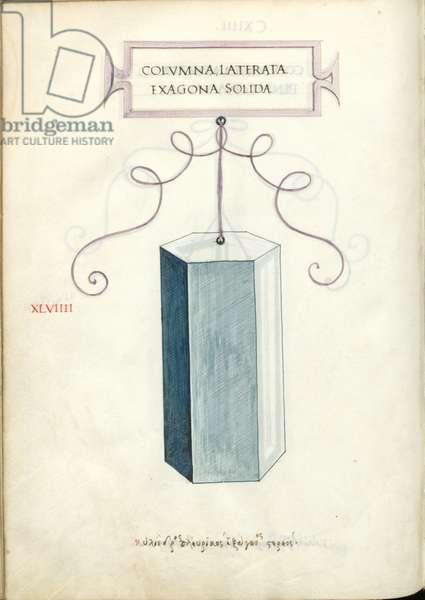 De Divina Proportione, Figure XLVIIII, sheet 114 verso: Solid hexagonal polygonal column, prism, Colvmna laterata exagona solida
