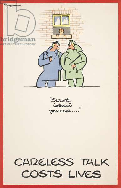 """""""Strictly between you & me...."""" CARELESS TALK COSTS LIVES, 1940 (colour litho)"""