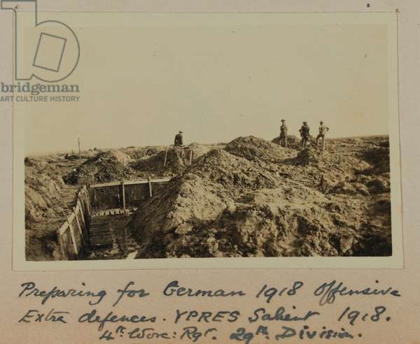 Preparing for German 1918 Offensive Extra defences YPRES Salient 1918. 4th Worc: Rgt. 29th. Division, 1918 (b/w photo)