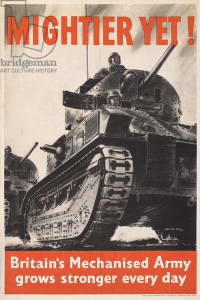'Mightier Yet! Britain's Mechanised Army grows stronger every day', 1940 (colour litho)