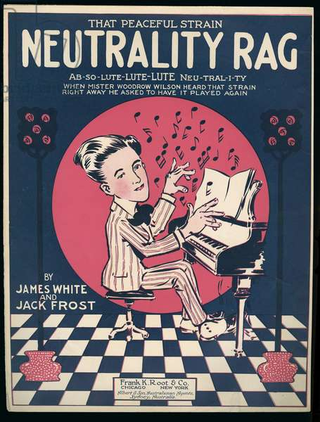 'Neutrality Rag' by James White and Jack Frost, 1915 (colour litho)
