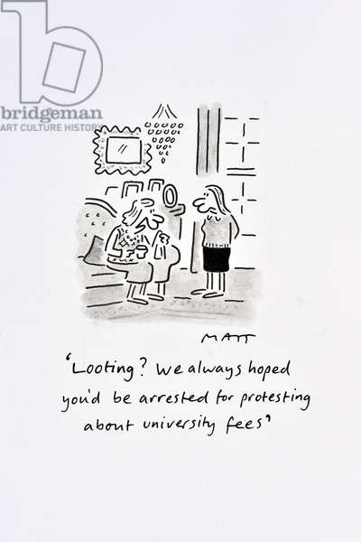 'Looting? We always hoped you'd be arrested for protesting about university fees', 2011 (pen & ink with w/c on paper)
