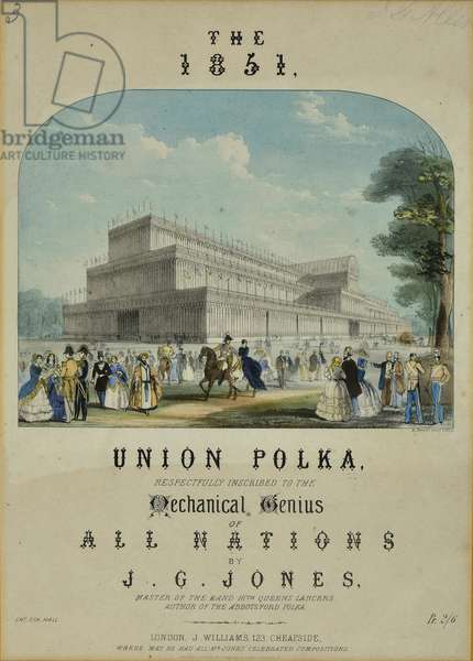 The 1851 Union Polka. Respectfully inscribed to the Mechanical Genius of All Nations by J.G Jones, Master of the Band 16th Queens Lancers, 1851 (coloured lithograph)