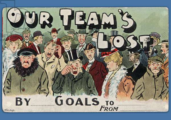 Our Team's Lost By...Goals to...From...(colour litho)