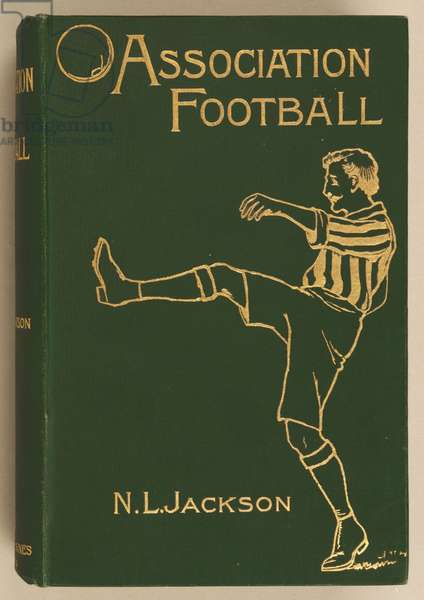 Front cover of 'Association Football' by N.L. Jackson, published in 1900