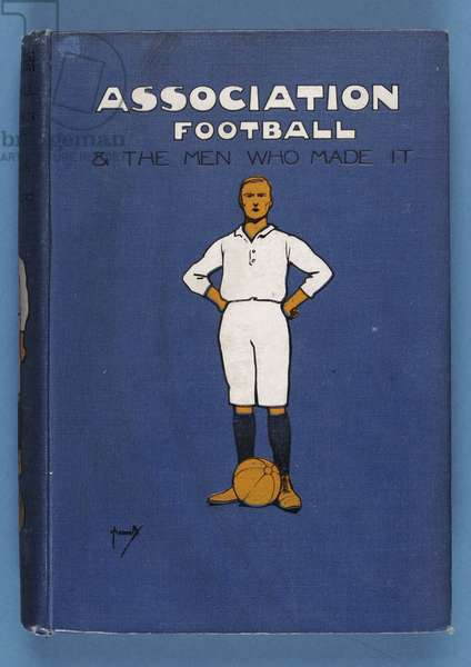 Front Cover of 'Association Football and the Men who made it', Vol.1