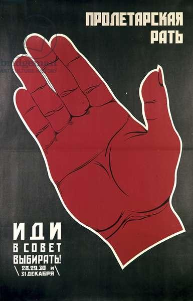 Unknown artist's Poster, 'Proletarian Array, Go to the Soviet and Elect', Nizhny Novgorod, 1926. State Lenin Library Pavel Balabanov/Sputnik (litho)