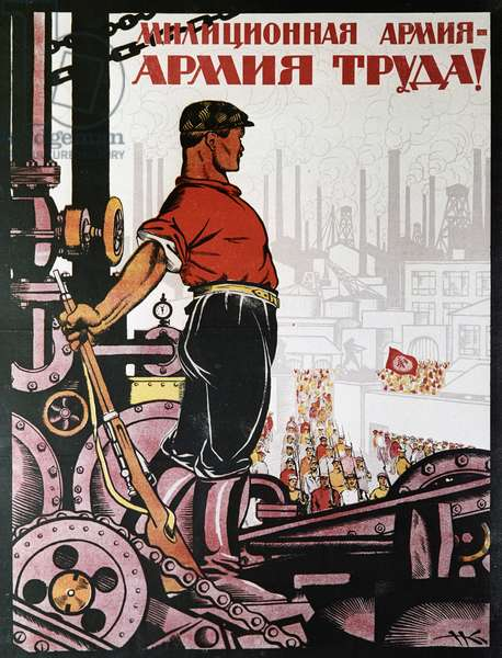 Agitprop poster 'The Army of Workers is A Million Strong!' 1920. Artist N. Kochergin. the Lenin State Library, Now the Russian State Library. Balabanov/Sputnik (litho)