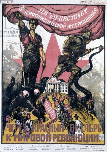 Long Live to the 3D Communist Internationale!' Poster, 1922. the Inscription Below 'Through the Red October to World Revolution'. Pavel Balabanov/Sputnik (litho)