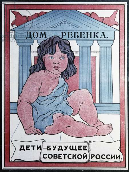 Agitprop poster 'Children Are the Future of Soviet Russia.' 1921. the artist is Unknown. the Lenin State Library, Now the Russian State Library. Pavel Balabanov/Sputnik (litho)