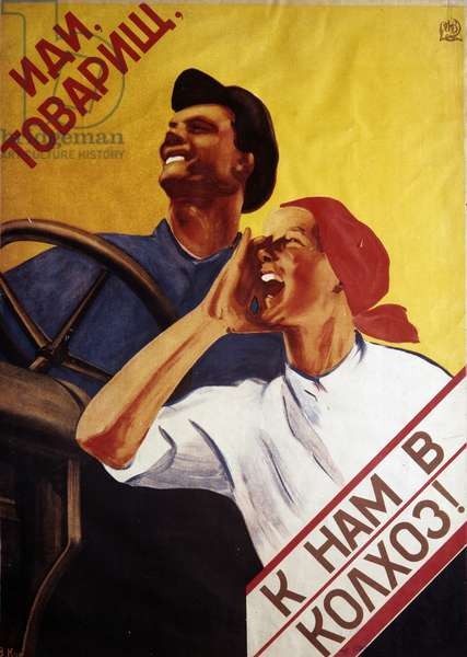 Comrade, Come to Our Collective Farm!' Poster, 1931 (litho)
