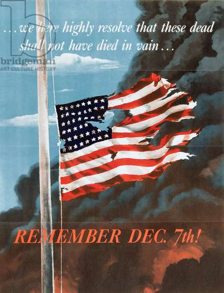 We here highly resolve that these dead shall not have died in vain- 'Remember Dec. 7th', 1942 (colour litho)
