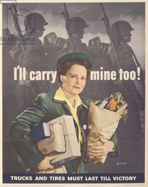 'I'll Carry Mine Too!', Trucks and Tires Must Last till Victory, World War Two poster, 1943 (colour litho)